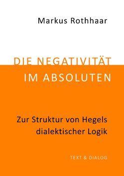 Die Negativität im Absoluten von Rothhaar,  Markus