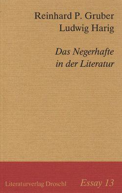 Die Negerhaftigkeit der Literatur von Gruber,  Reinhard P, Harig,  Ludwig