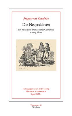 Die Negersklaven von Georgi,  André, Köhler,  Sigrid G., Kotzebue,  August von