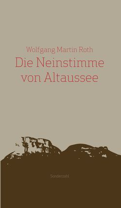 Die Neinstimme von Altaussee von Roth,  Wolfgang Martin