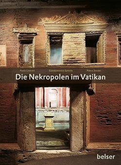 Die Nekropolen im Vatikan von Liverani,  Paolo, Spinola,  Giandomenico, Zander,  Pietro