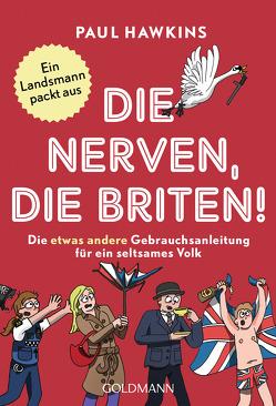 Die nerven, die Briten! von Hawkins,  Paul, Spangler,  Bettina