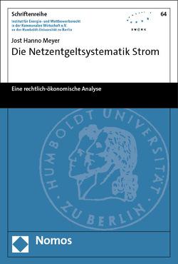 Die Netzentgeltsystematik Strom von Meyer,  Jost Hanno