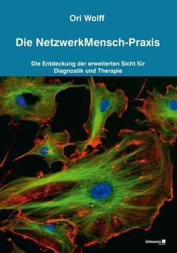 Die NetzwerkMensch-Praxis von Wolff,  Ori