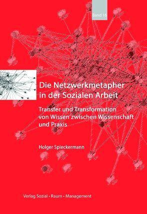 Die Netzwerkmetapher in der Sozialen Arbeit von Spieckermann,  Holger