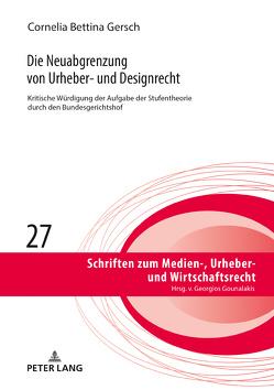 Die Neuabgrenzung von Urheber- und Designrecht von Gersch,  Cornelia Bettina