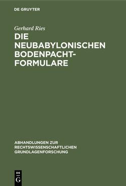 Die neubabylonischen Bodenpachtformulare von Rieß,  Gerhard