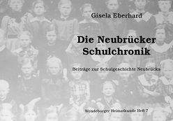 Die Neubrücker Schulchronik von Eberhard,  Gisela
