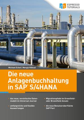 Die neue Anlagenbuchhaltung in SAP S/4HANA von Eckel,  Michael, Köksal,  Nergiz