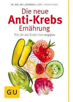 Die neue Anti-Krebs-Ernährung von Coy,  Johannes, Franz,  Maren