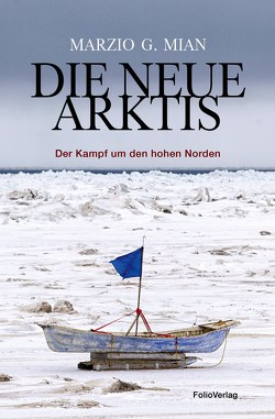 Die neue Arktis von Ammann,  Christine, Mian,  Marzio G.
