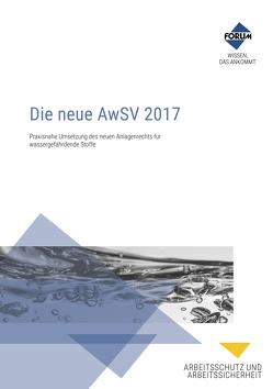 Die neue AwSV 2017 von Gans-Eichler,  Timo, Junge,  Johannes, Lühr,  Hans-Peter, Tschacher,  Georg, Tschersich,  Eckhard