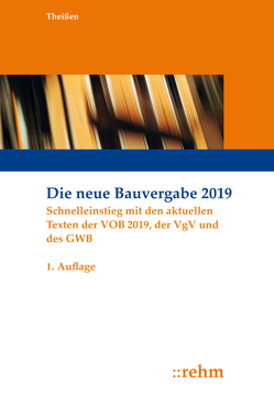 Die neue Bauvergabe 2019 von Theissen,  Rolf