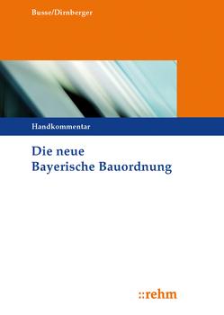 Die neue Bayerische Bauordnung von Busse,  Jürgen, Dirnberger,  Franz