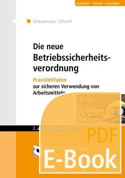 Die neue Betriebssicherheitsverordnung (E-Book) von Klein,  Helmut, Raths,  Hans-Peter, Scheuermann,  Klaus, Schucht,  Carsten