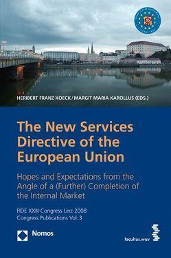Die neue Dienstleistungsrichtlinie der Europäischen Union von Karollus,  Margit M, Köck,  Heribert F