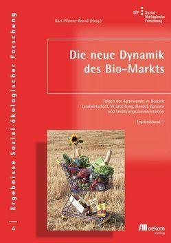 Die neue Dynamik des Bio-Markts von Brand,  Karl W