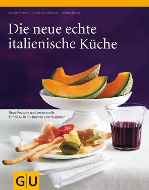 Die neue echte italienische Küche von Hess,  Reinhardt, Sälzer,  Sabine, Schinharl,  Cornelia