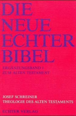 Die Neue Echter-Bibel. Kommentar / Ergänzungsbände zum Alten Testament / Theologie des Alten Testaments von Schreiner,  Josef
