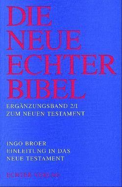 Die Neue Echter-Bibel. Kommentar / Ergänzungsbände zum Neuen Testament / Einleitung in das Neue Testament von Broer,  Ingo