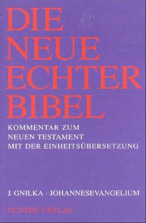 Die Neue Echter-Bibel. Kommentar / Johannesevangelium von Gnilka,  Joachim, Schnackenburg,  Rudolf