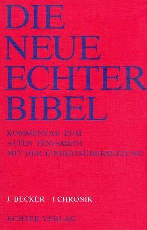 Die Neue Echter-Bibel. Kommentar / Kommentar zum Alten Testament mit Einheitsübersetzung / 1 Chronik von Becker,  Joachim, Plöger,  Josef G, Schreiner,  Josef