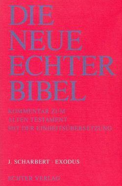 Die Neue Echter-Bibel. Kommentar / Kommentar zum Alten Testament mit Einheitsübersetzung / Exodus von Plöger,  Josef G, Scharbert,  Josef, Schreiner,  Josef