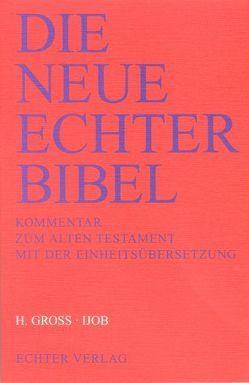 Die Neue Echter-Bibel. Kommentar / Kommentar zum Alten Testament mit Einheitsübersetzung / Ijob von Gross,  Heinrich, Plöger,  Josef G, Schreiner,  Josef