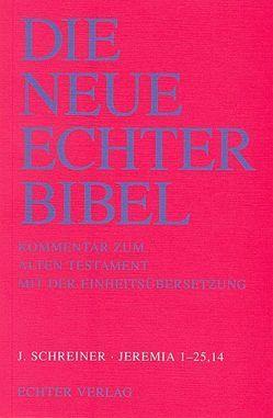 Die Neue Echter-Bibel. Kommentar / Kommentar zum Alten Testament mit Einheitsübersetzung / Jeremia 1-25,14.2 von Plöger,  Josef G, Schreiner,  Josef