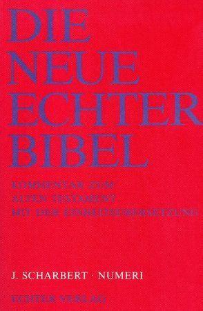 Die Neue Echter-Bibel. Kommentar / Kommentar zum Alten Testament mit Einheitsübersetzung / Numeri von Plöger,  Josef G, Scharbert,  Josef, Schreiner,  Josef