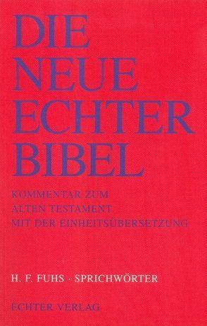 Die Neue Echter-Bibel. Kommentar / Kommentar zum Alten Testament mit Einheitsübersetzung / Sprichwörter von Fuhs,  Hans F, Plöger,  Josef G, Schreiner,  Josef
