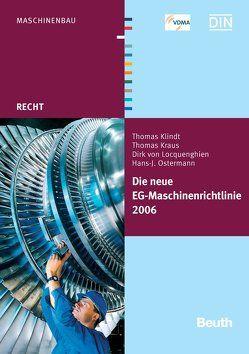 Die neue EG-Maschinenrichtlinie 2006/42/EG von Klindt,  Thomas, Kraus,  Thomas, Locquenghien,  Dirk von, Ostermann,  Hans-J.