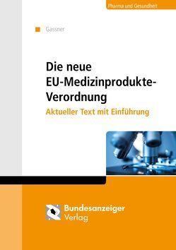 Die neue Medizinprodukte-Verordnung von Gassner,  Ulrich M.