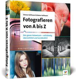 Fotografieren von A bis Z von Hoffmann,  Rainer, Hoffmann,  Simone