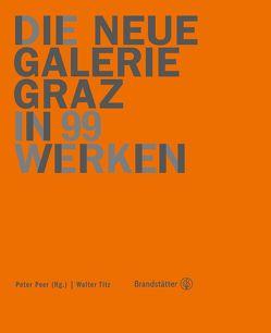 Die Neue Galerie Graz von Peer,  Peter, Titz,  Walter