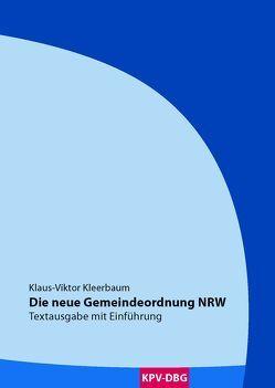 Die neue Gemeindeordnung NRW von Kleerbaum,  Klaus-Viktor