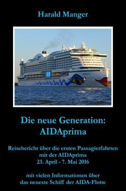 Die neue Generation: AIDAprima von Manger,  Harald