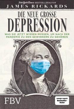 Die neue große Depression von Petersen,  Karsten, Rickards,  James