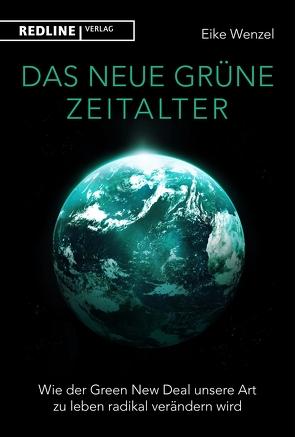 Die neue grüne Weltordnung von Wenzel,  Eike