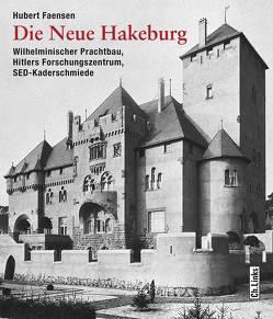 Die Neue Hakeburg von Faensen,  Hubert, Globisch,  Hubert, Matuszak,  Karl-Heinz, Sterzinger,  Gretel