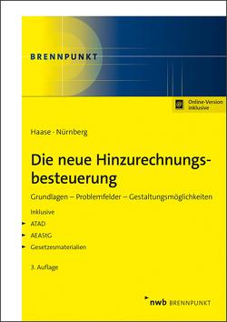 Die neue Hinzurechnungsbesteuerung von Haase,  Florian, Nürnberg,  Philip