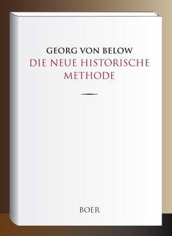 Die neue historische Methode von Below,  Georg von