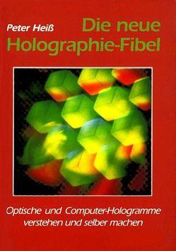 Die neue Holographie-Fibel von Heiss,  Peter