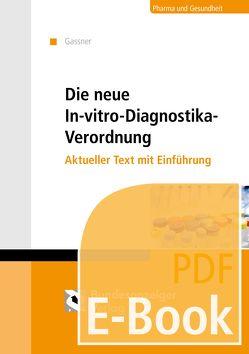 Die neue In-vitro-Diagnostika-Verordnung (E-Book) von Gassner,  Ulrich M.