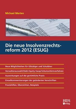 Die neue Insolvenzrechtsreform 2012 (ESUG) von Merten ,  Michael