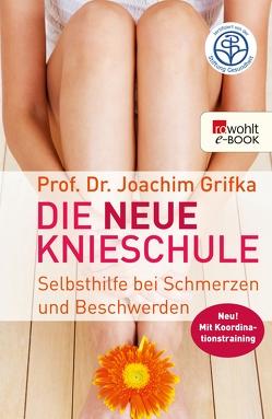 Die neue Knieschule von Grifka,  Joachim, Wagner,  Matthias