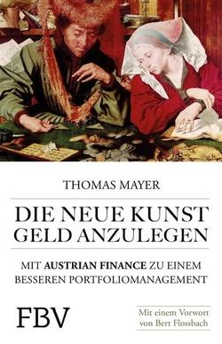 Die neue Kunst, Geld anzulegen von Mayer,  Thomas