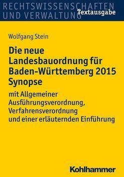 Die neue Landesbauordnung für Baden-Württemberg 2015 Synopse von Stein,  Wolfgang