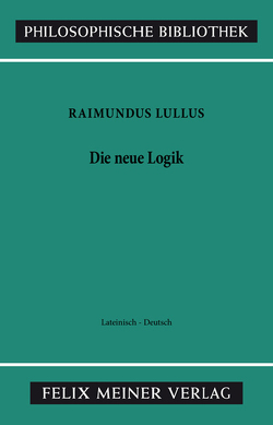 Die neue Logik von Büchel,  Walburga, Hösle,  Vittorio, Lohr,  Charles, Lullus,  Raimundus