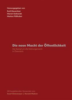 Die neue Macht der Öffentlichkeit von Klausnitzer,  Rudi, Kotlowski,  Marcin, Pöllhuber,  Marcus